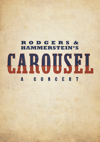 Rodgers & Hammerstein's Carousel - A Concert