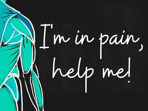 I'm in pain help me! 60min