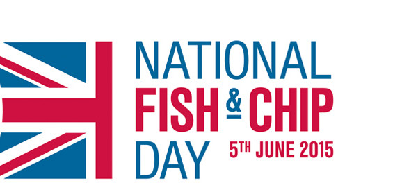 NATIONAL FISH & CHIP DAY  5TH JUNE 2015