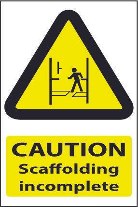 Caution Scaffold incomplete