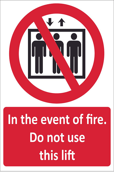 In the event of fire. Do not use this lift