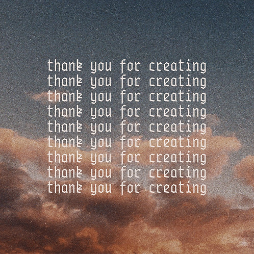 Thank You For Creating