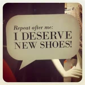 You Deserve NEW Shoes!!