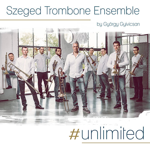 Szeged Trombone Ensemble - #unlimited CD