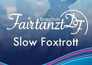 Fairtanzt Tanzschule Slowfoxtrott.jpg