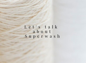 Let's Talk About Superwash