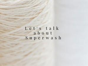 Let's Talk About Superwash