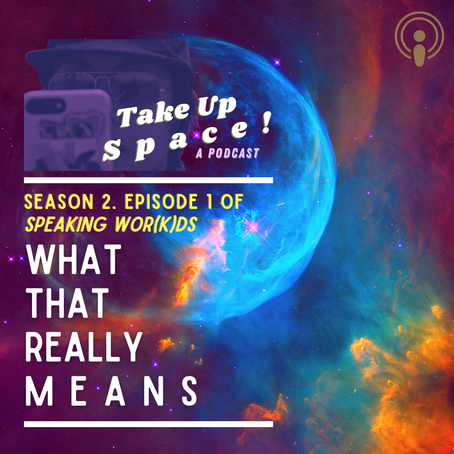 """Take Up Space: """"what that really means"""""""