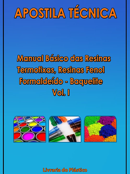 Resinas Termofixas, Fenol Formaldeído - Vol. I