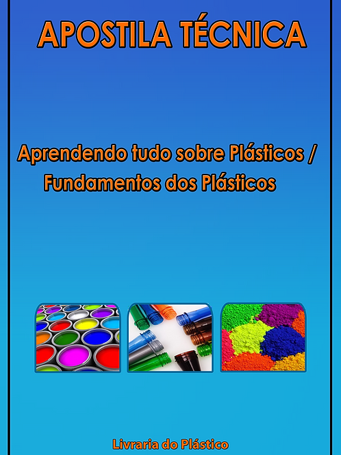 Aprendendo tudo sobre Plásticos / Fundamentos dos Plásticos