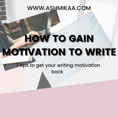 How to feel motivated to write