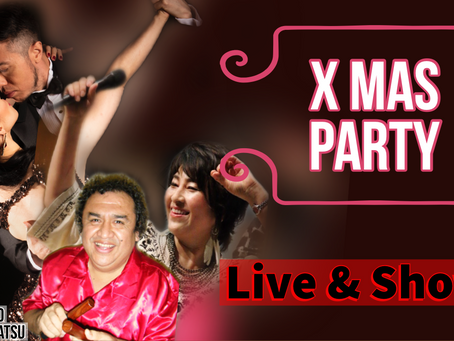 Xmas Party & Live Show 定員 20名(先着順締切) Hurry Up!!