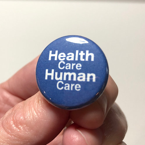 Healthcare Human Care Pin or Magnet
