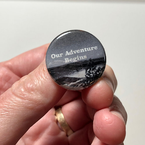 Our Adventure Begins Pin or Magnet