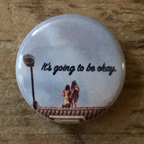 It's Going to be Okay Pin or Magnet