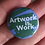 Thumbnail: Artwork is Work Pin or Magnet