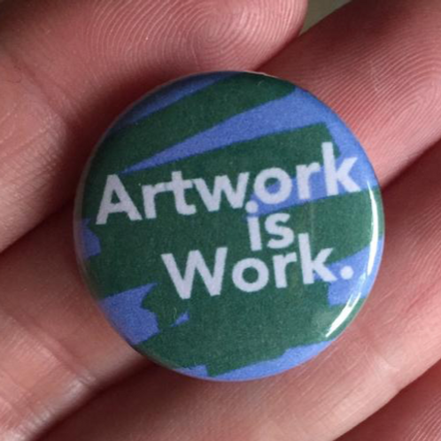 Artwork is Work Pin or Magnet