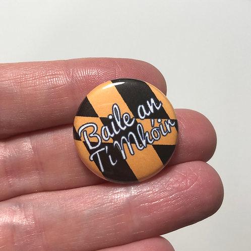 Baile an Tí Mhóir Pin or Magnet