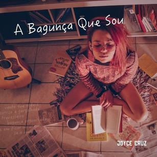 Joyce Cruz - A Bagunça Que Sou (Single)