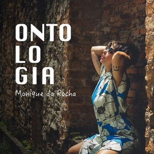 Monique da Rocha - Ontologia (Single)