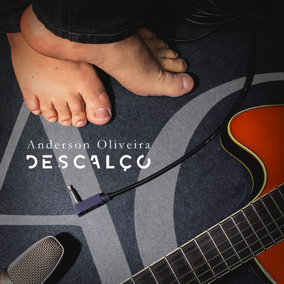Anderson Oliveira - Descalço (Acústico)