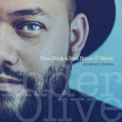 Anderson Oliveira - Uma Música Sem Nome (Single)