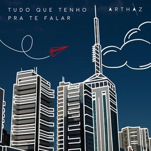 Arthaz - Tudo Que Eu Tenho Pra te Falar (EP)