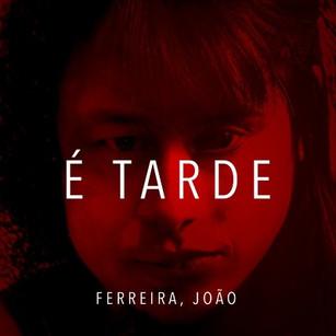 Ferreira, João - É Tarde feat. Anne Marie