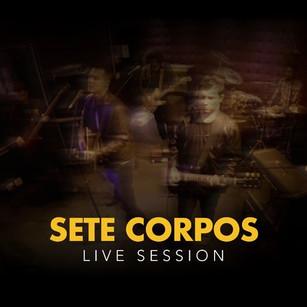 Sete Corpos - Live Session