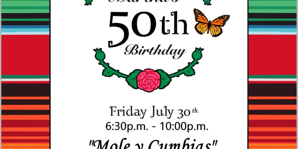 """""""Mole y Cumbias"""" Martha's 50th B-day Party!"""