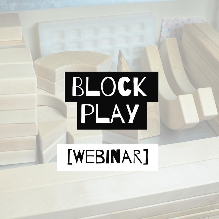 Webinar: Block Play [Evening]