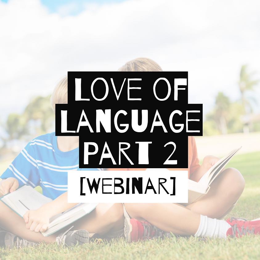 Webinar: Love of Language (Part 2) [Afternoon]