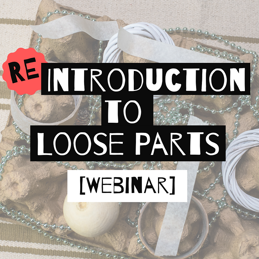 Webinar: Re-Introduction to Loose Parts [Afternoon]