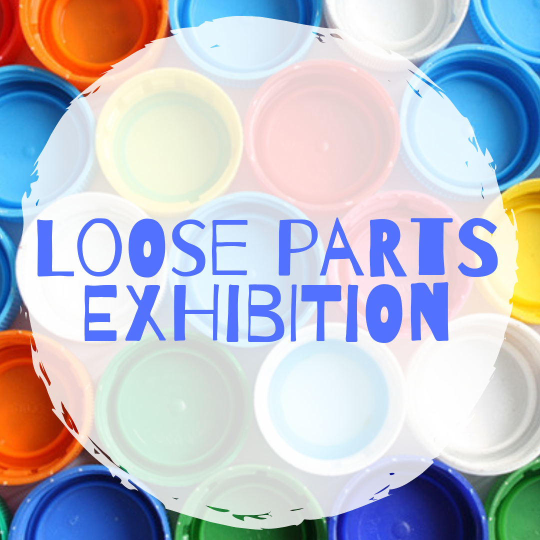 Loose parts exhibition: Early Years Training - Windermere