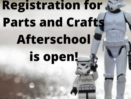 Registration for Parts and Crafts Afterschool is open!
