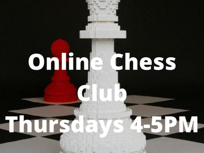 Online Chess Club Thursdays 4-5pm