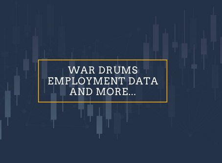 The Week Ahead: War drums, employment data and the first full trading week!