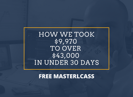How we went from $9,970 to over $43,000 in less than 30 days [MASTERCLASS]