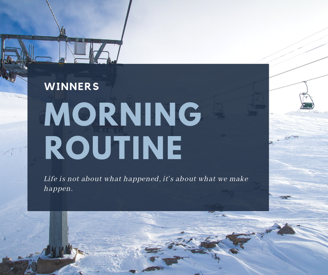 The Morning Routine of a Winner