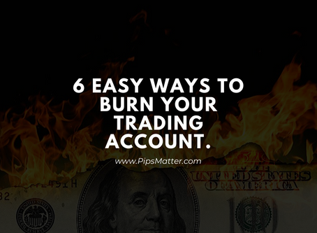 6 Easy Ways to BURN Your Trading Account!