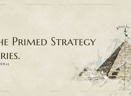Primed Strategy Series: Episode 1
