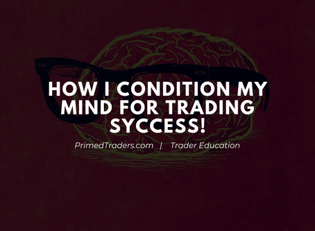 How I Condition My Mind for Trading Success Daily
