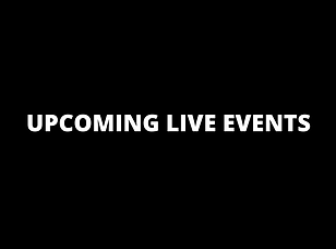 UPCOMING LIVE EVENTS (1).png