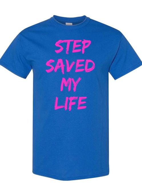"""Step Saved My Life"" Unisex Tee - Blue/Pink"