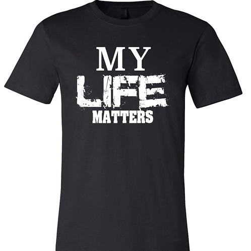 """My Life Matters"" Black and White Unisex Tee"