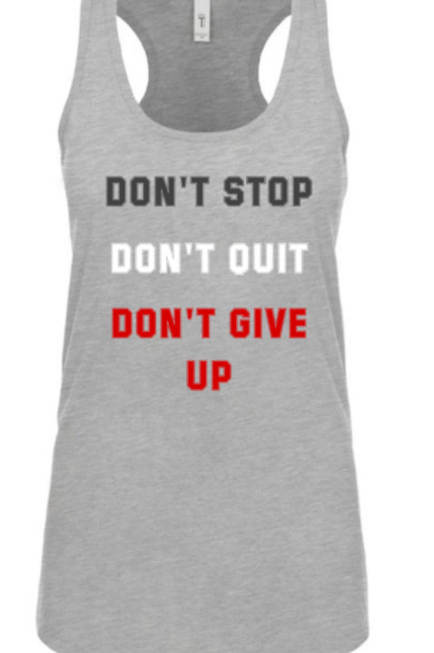 Don't Stop... Racerback Tank