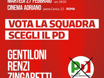 Tutti con Paolo Gentiloni Matteo Renzi e Nicola Zingaretti per far vincere insieme la squadra del PD