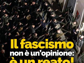 Il fascismo non è un'opinione: è un reato!