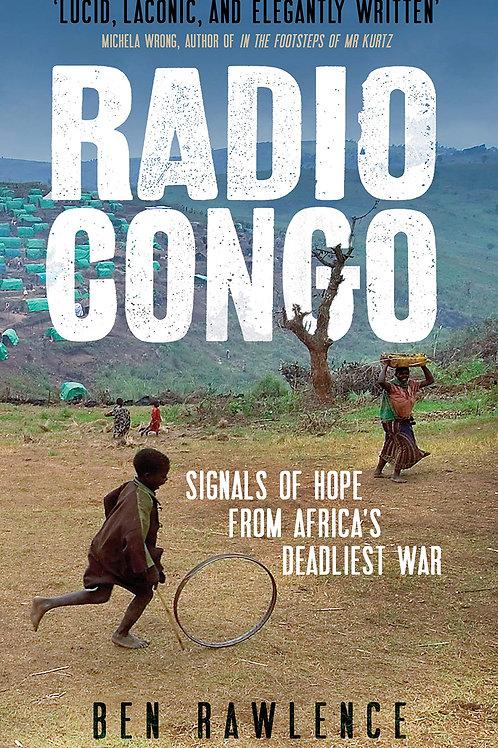 Radio Congo: Signals Of Hope From Africa'S Deadliest War - Paperback