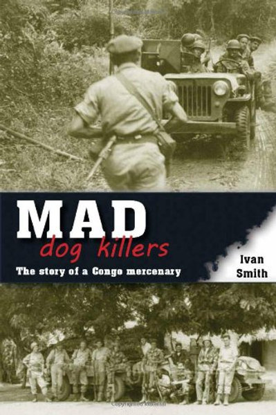 Mad Dog Killers: The Story of a Congo Mercenary - Paperback